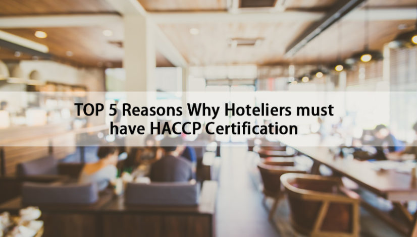 Top Five Reasons Why Hoteliers must have HACCP Certification